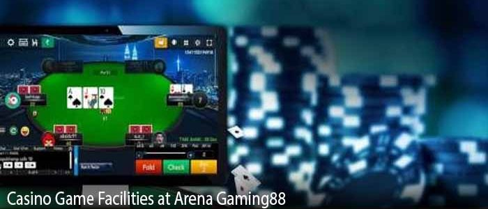 Casino Game Facilities at Arena Gaming88